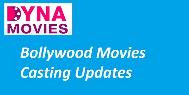 Bollywood Movies Casting