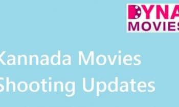 Kannada Movies News & Updates – Shooting Details