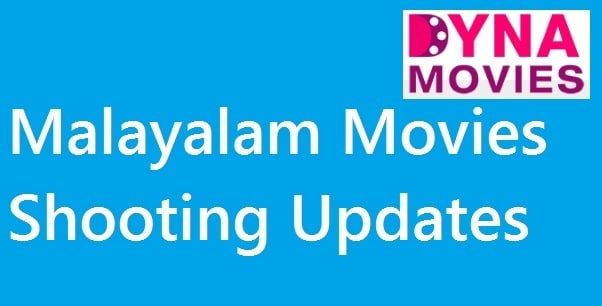 Malayalam Movie Shooting Updates
