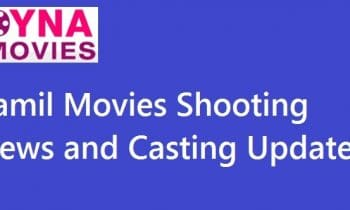Tamil Movies and Shooting Updates – Latest News and Movie Details