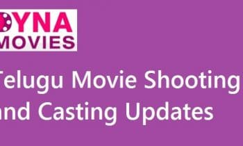 Telugu Movie Shooting and Casting updates – Latest News and Movie Details