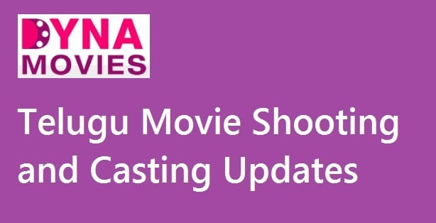 Telugu Movies Shooting and Casting Updates