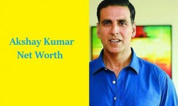 Akshay Kumar Net Worth