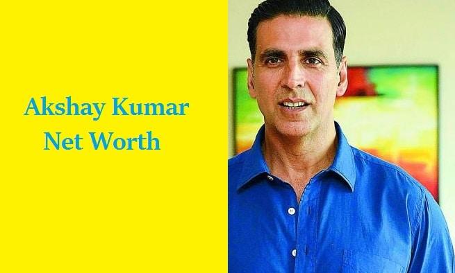 Akshay Kumar Net Worth