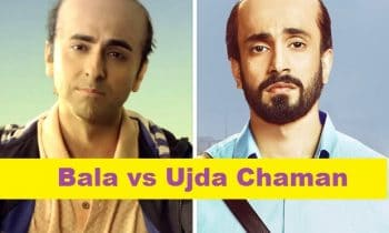 Bala Vs Ujda Chaman – Which One Would You Like To Watch?
