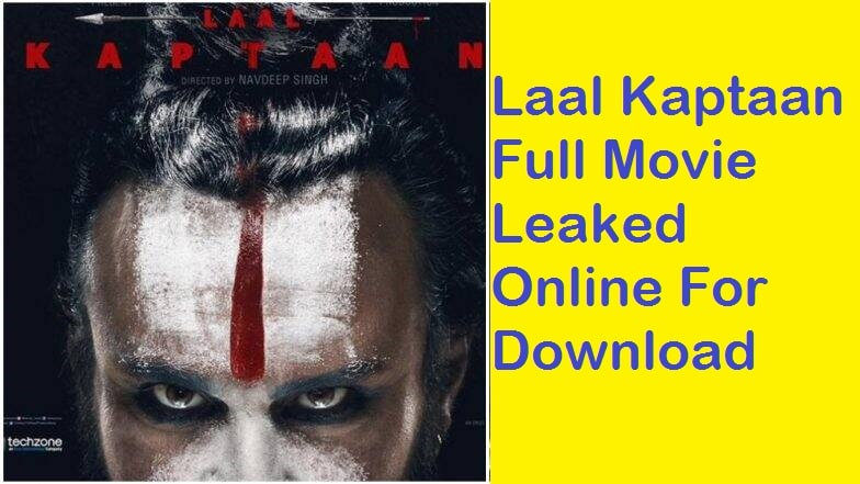 Laal Kaptaan Full Movie For Download Leaked Online At Filmywap, Tamilrockers, and MovieRulz