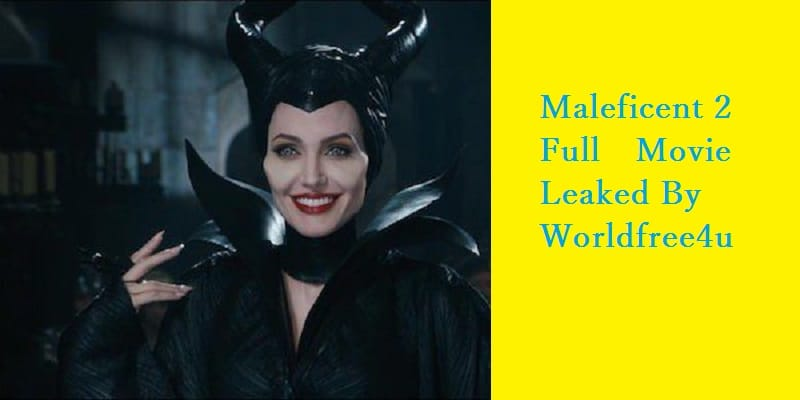 Maleficent 2 Full Movie Leaked In Hindi By Worldfree4u