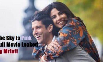 The Sky Is Pink Full Movie Leaked Online By Mr Jatt – In 720, 1080P