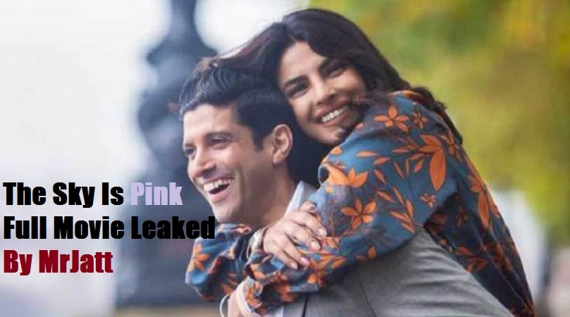 The Sky Is Pink Full Movie Leaked Online By Mr Jatt – In 720, 1080P