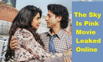 The Sky Is Pink Full Movie Leaked Online For Download By Piracy Sites like Tamilrockers, Pagalworld, Filmywap and more