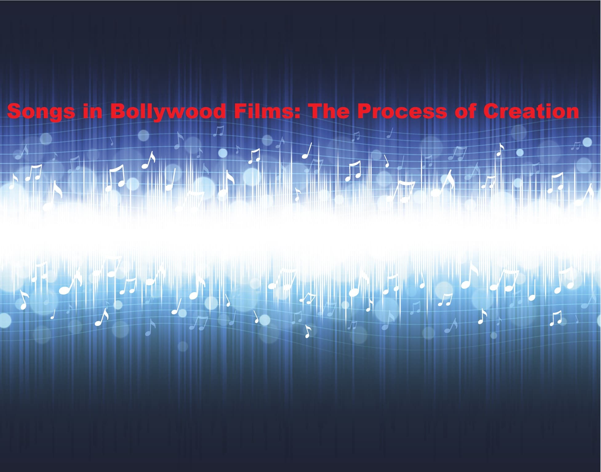 Songs in Bollywood Films: The Process of Creation