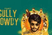 Gully Rowdy Movie News, Story, Teaser and Release Date Details